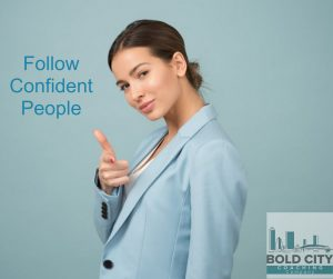 Follow Confident People